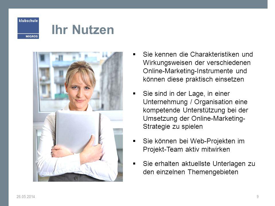 Ihr Nutzen Sie kennen die Charakteristiken und Wirkungsweisen der verschiedenen Online-Marketing-Instrumente und können diese praktisch einsetzen.