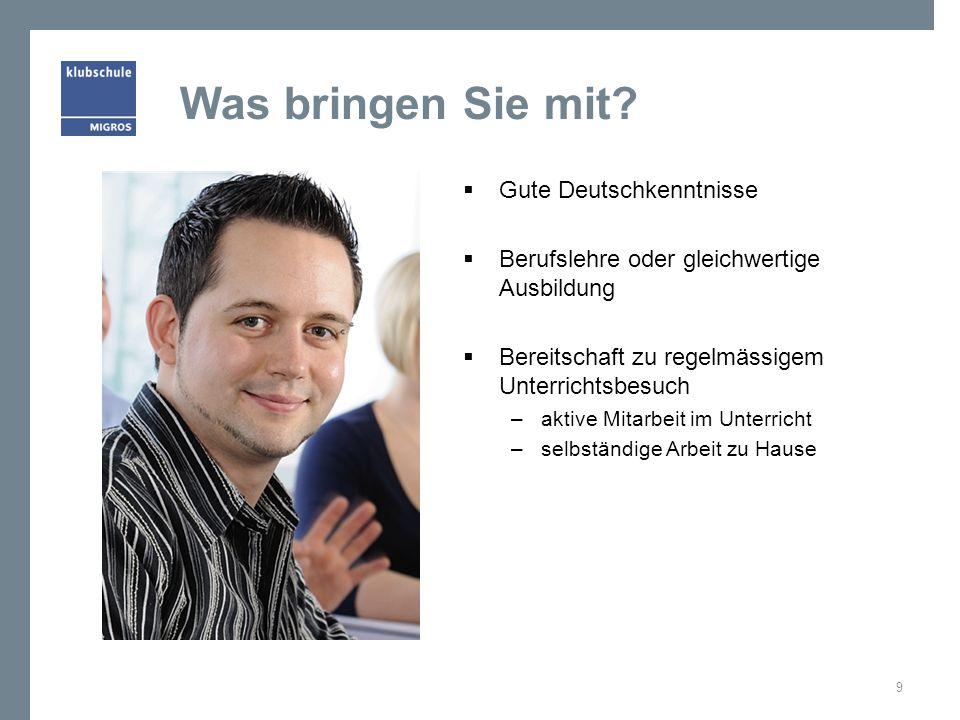 Was bringen Sie mit Gute Deutschkenntnisse