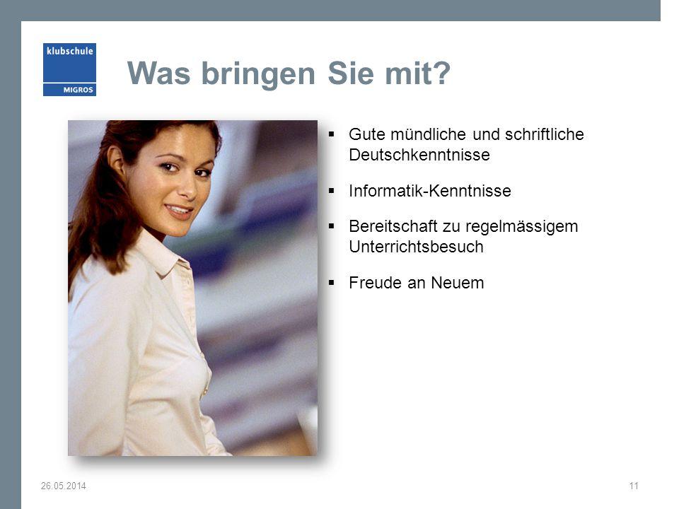 Was bringen Sie mit Gute mündliche und schriftliche Deutschkenntnisse