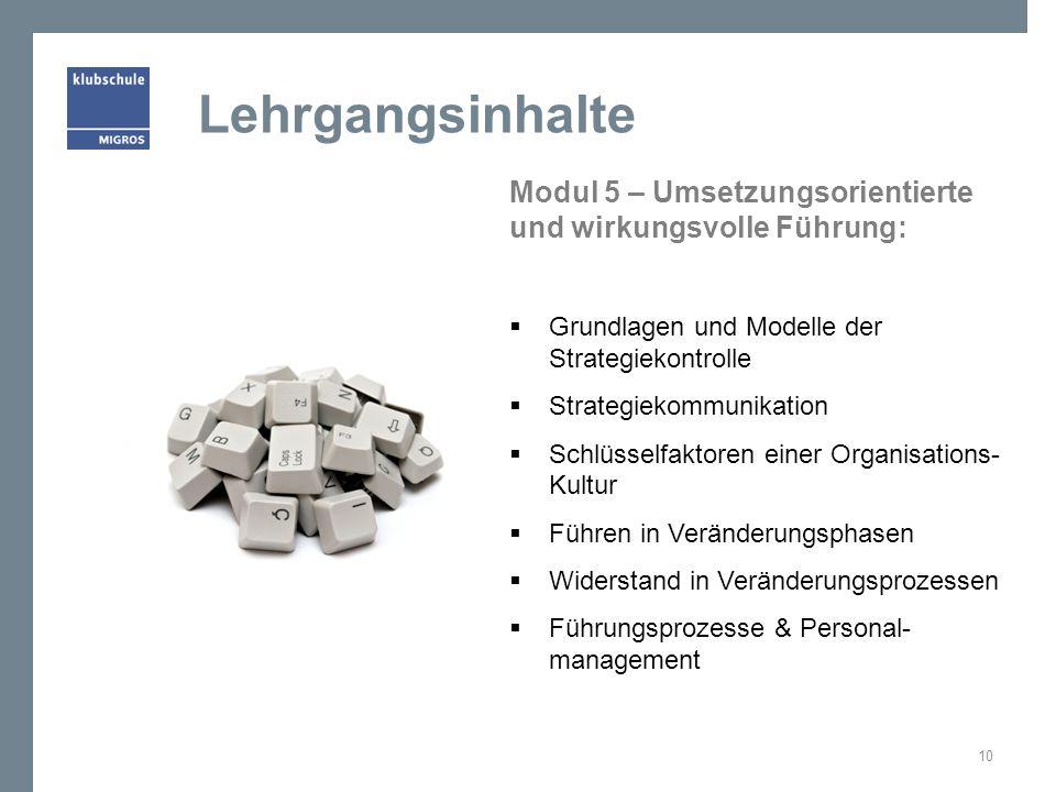 Lehrgangsinhalte Modul 5 – Umsetzungsorientierte und wirkungsvolle Führung: Grundlagen und Modelle der Strategiekontrolle.