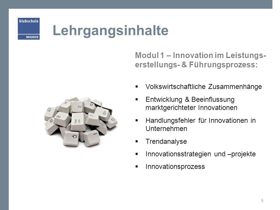 Lehrgangsinhalte Modul 1 – Innovation im Leistungs-erstellungs- & Führungsprozess: Volkswirtschaftliche Zusammenhänge.