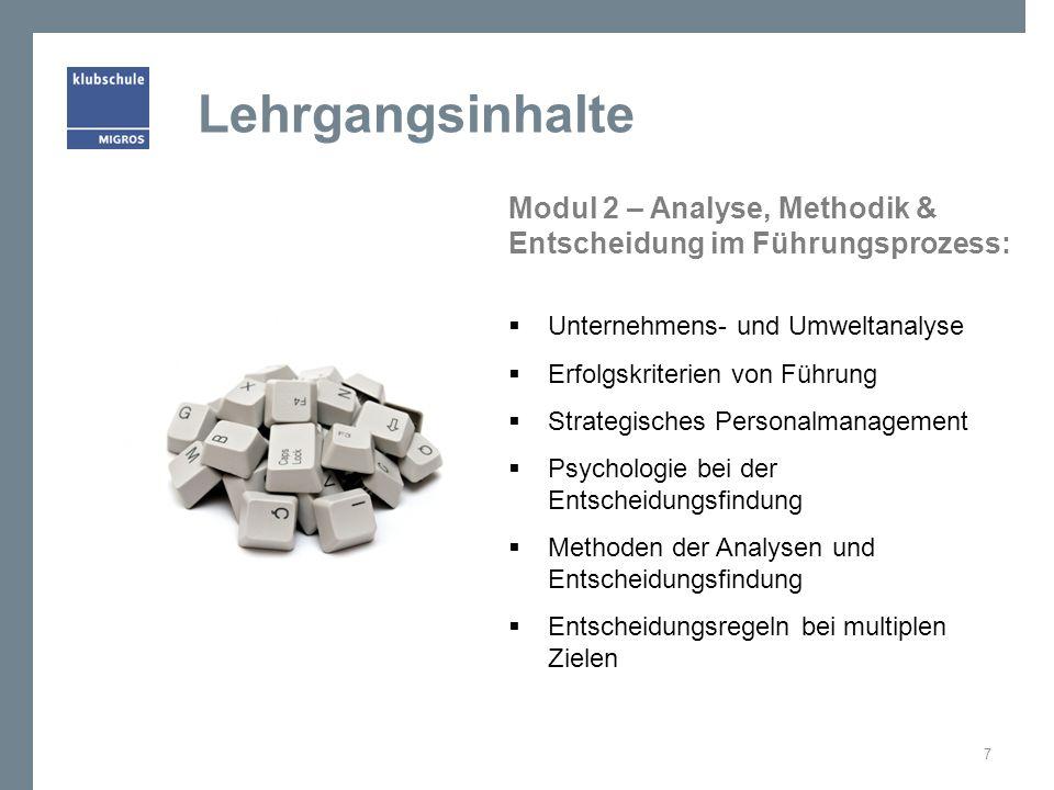 Lehrgangsinhalte Modul 2 – Analyse, Methodik & Entscheidung im Führungsprozess: Unternehmens- und Umweltanalyse.