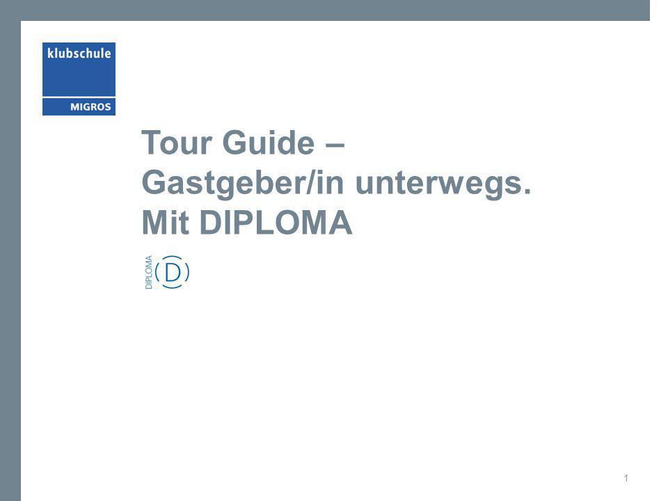 Tour Guide – Gastgeber/in unterwegs. Mit DIPLOMA