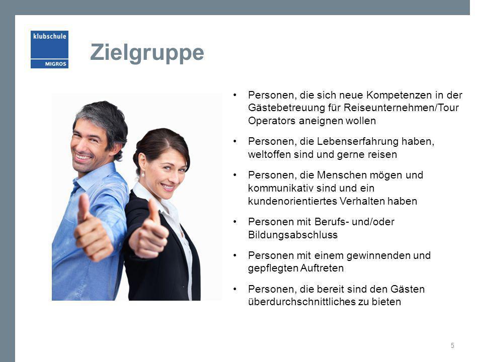 Zielgruppe Personen, die sich neue Kompetenzen in der Gästebetreuung für Reiseunternehmen/Tour Operators aneignen wollen.