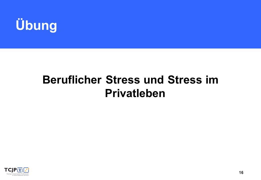 Beruflicher Stress und Stress im Privatleben