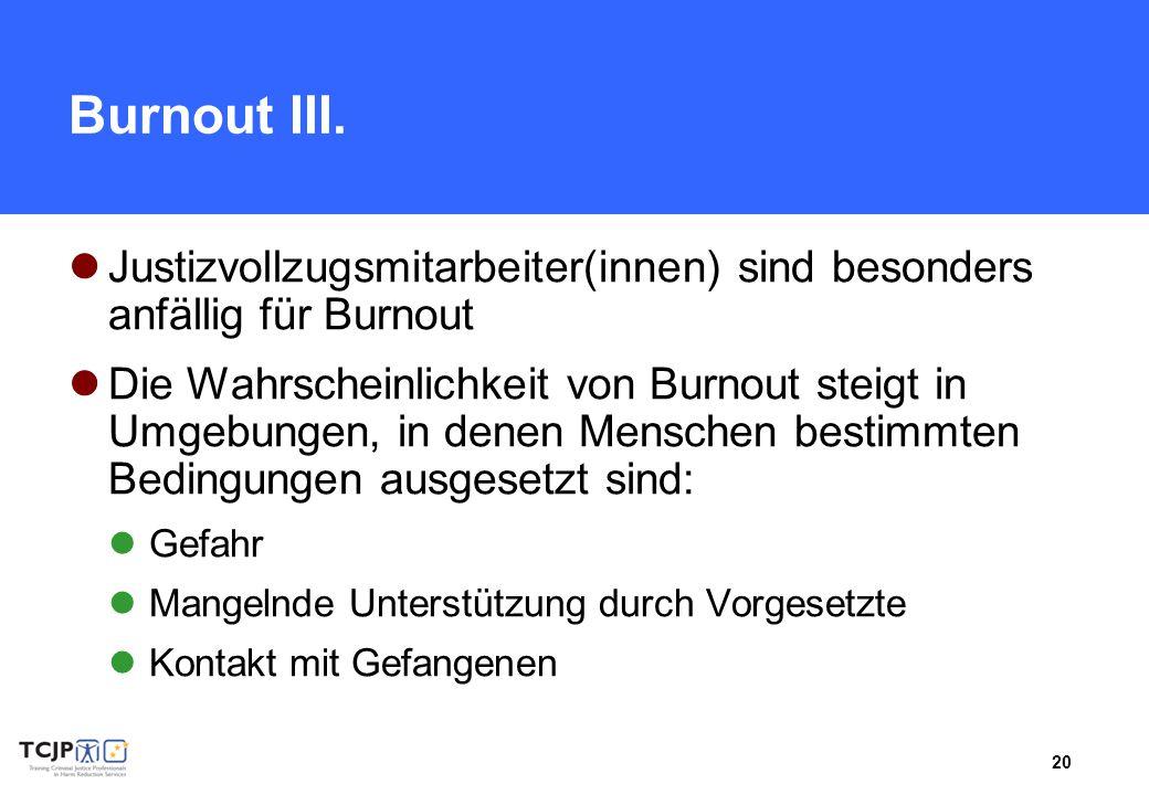 Burnout III. Justizvollzugsmitarbeiter(innen) sind besonders anfällig für Burnout.