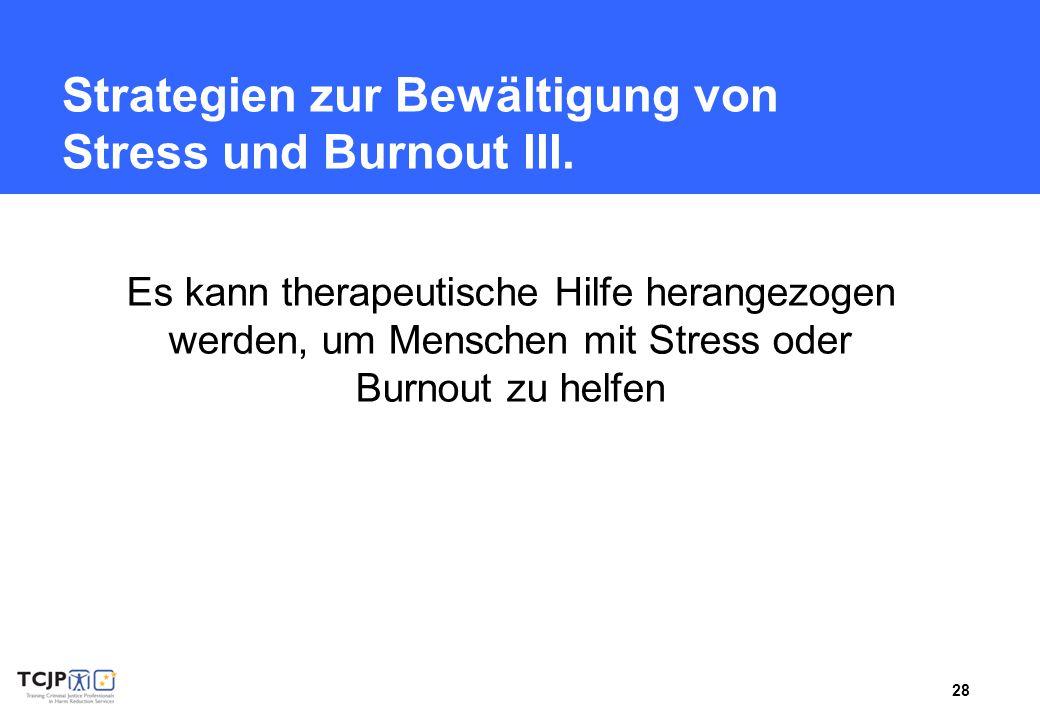 Strategien zur Bewältigung von Stress und Burnout III.