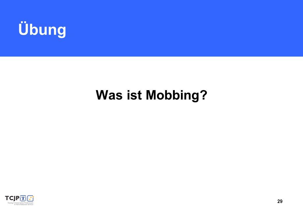 Übung Was ist Mobbing Übung: Was ist Mobbing (40 Minuten)