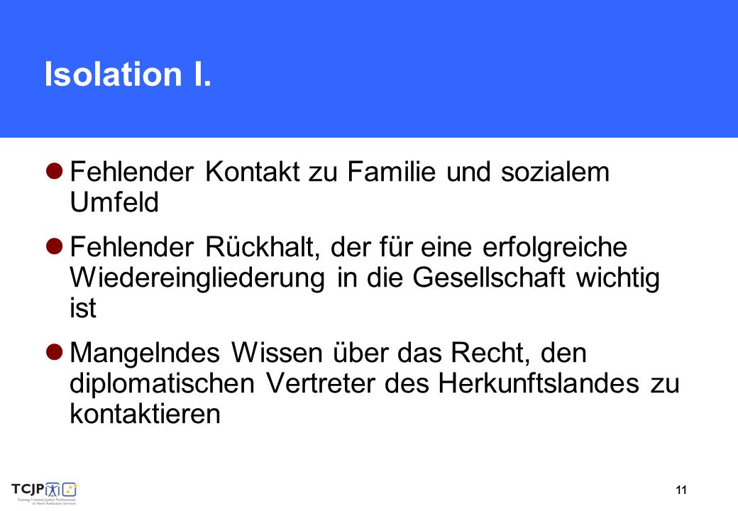 Isolation I. Fehlender Kontakt zu Familie und sozialem Umfeld