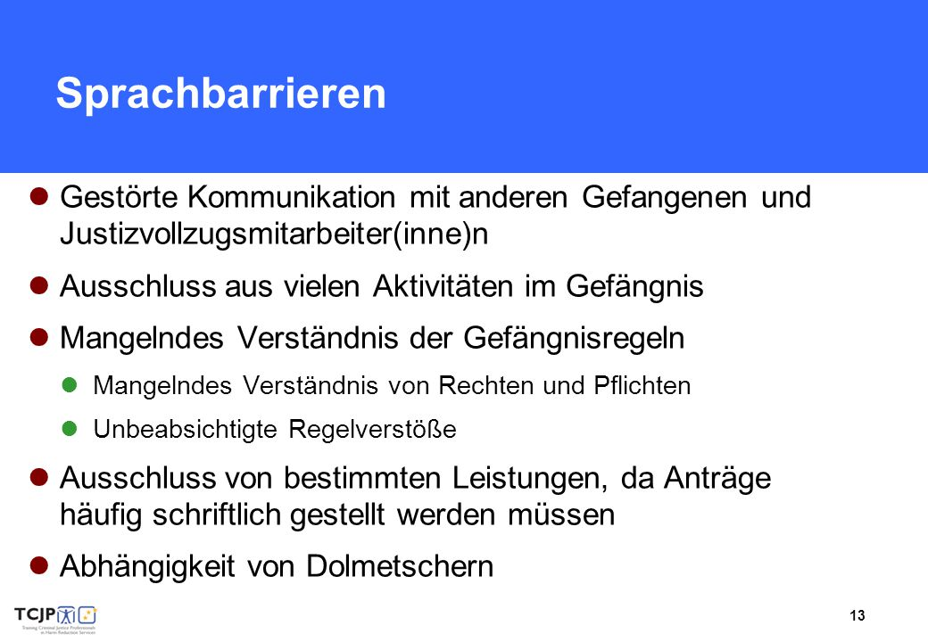 Sprachbarrieren Gestörte Kommunikation mit anderen Gefangenen und Justizvollzugsmitarbeiter(inne)n.
