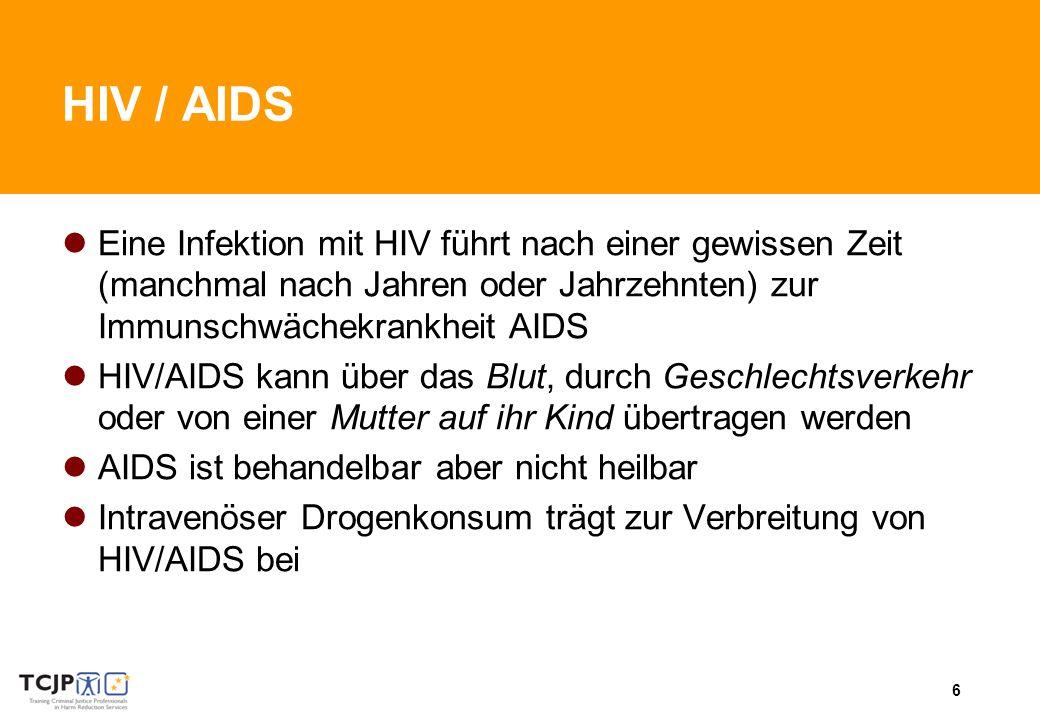 HIV / AIDS Eine Infektion mit HIV führt nach einer gewissen Zeit (manchmal nach Jahren oder Jahrzehnten) zur Immunschwächekrankheit AIDS.