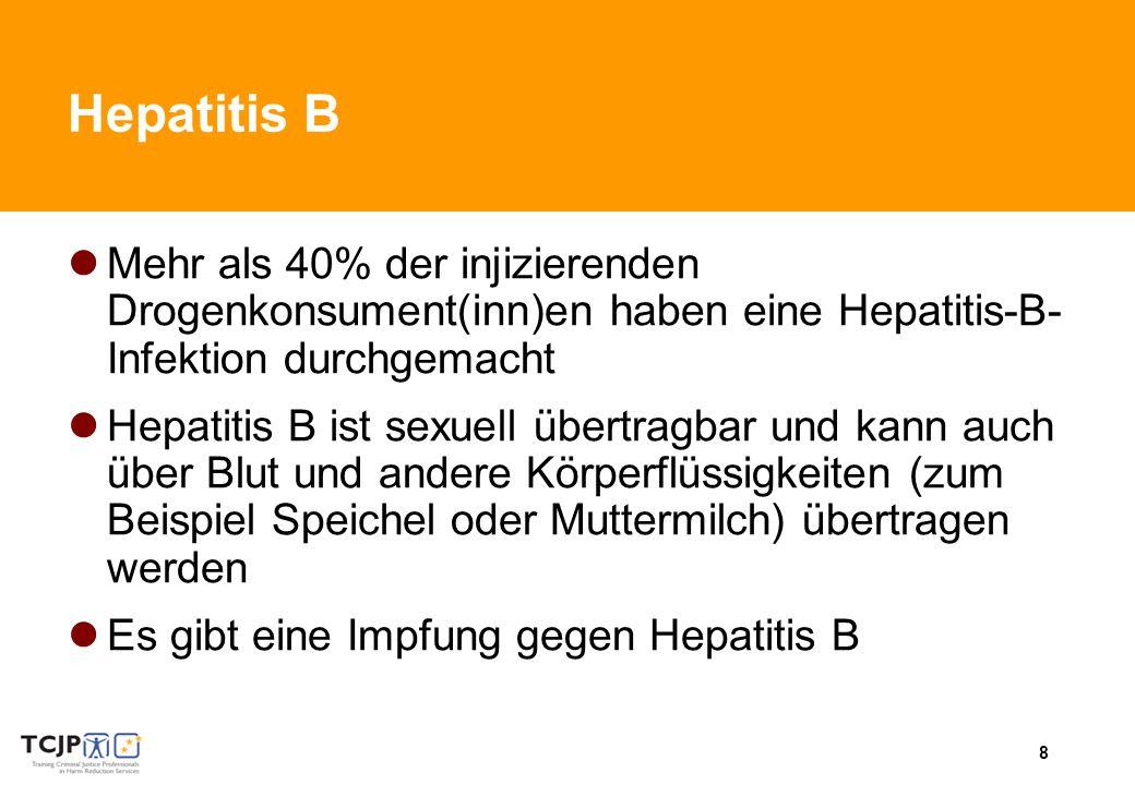 Hepatitis B Mehr als 40% der injizierenden Drogenkonsument(inn)en haben eine Hepatitis-B-Infektion durchgemacht.