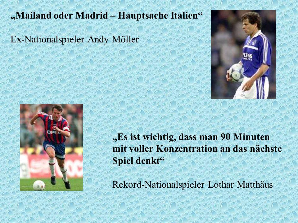"""Mailand oder Madrid – Hauptsache Italien Ex-Nationalspieler Andy Möller"