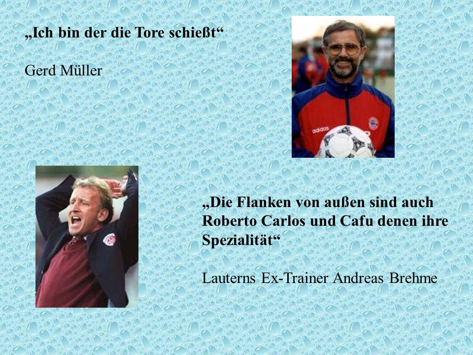 """""""Ich bin der die Tore schießt Gerd Müller"""