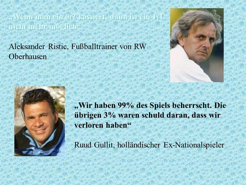 """""""Wenn man ein 0:2 kassiert, dann ist ein 1:1 nicht mehr möglich Aleksander Ristic, Fußballtrainer von RW Oberhausen"""