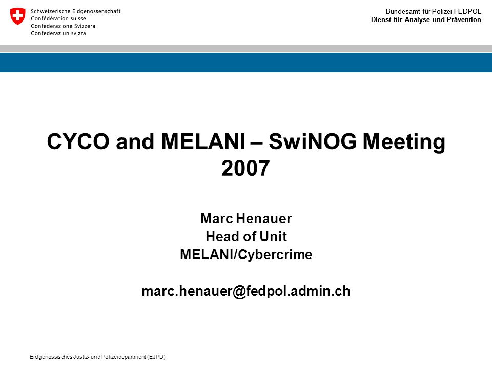 CYCO and MELANI – SwiNOG Meeting 2007