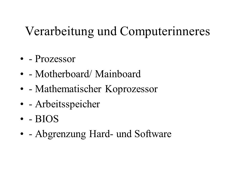 Verarbeitung und Computerinneres