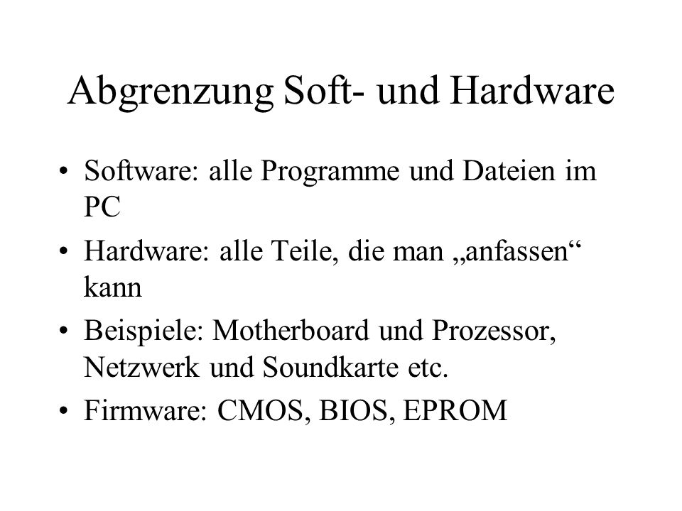 Abgrenzung Soft- und Hardware