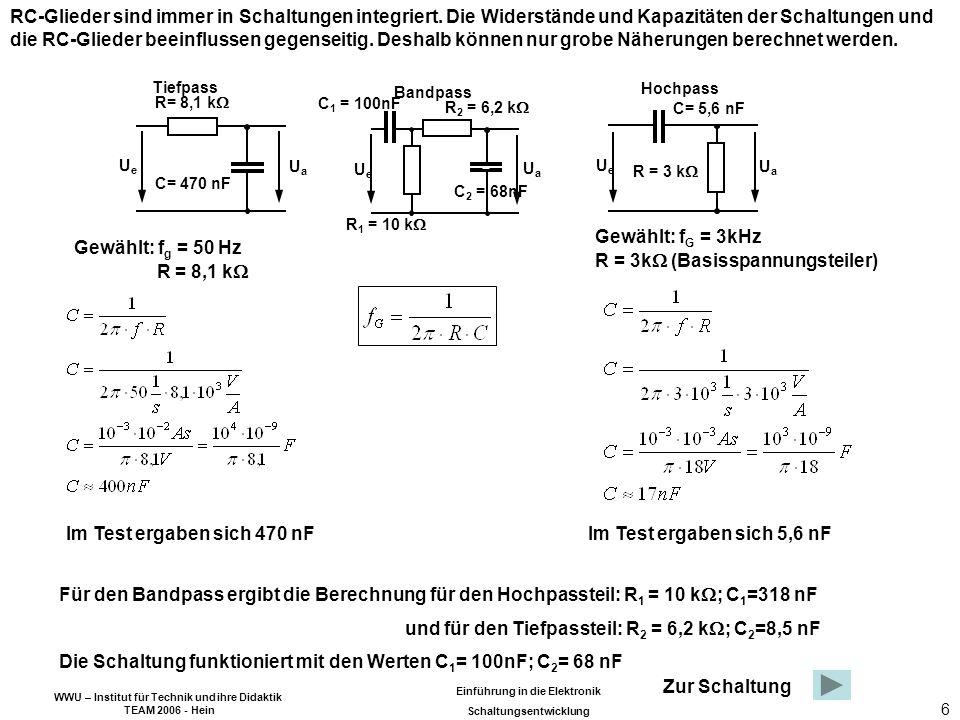 R = 3k (Basisspannungsteiler) Gewählt: fg = 50 Hz R = 8,1 k