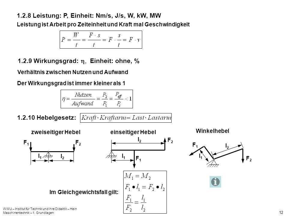 1.2.8 Leistung: P, Einheit: Nm/s, J/s, W, kW, MW