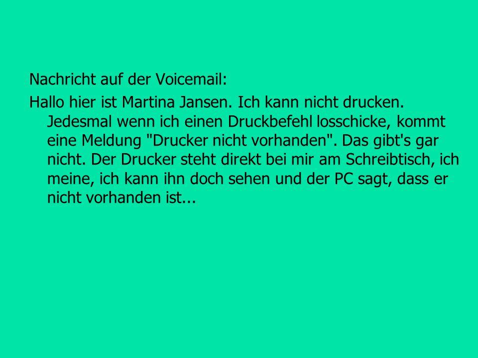 Nachricht auf der Voicemail:
