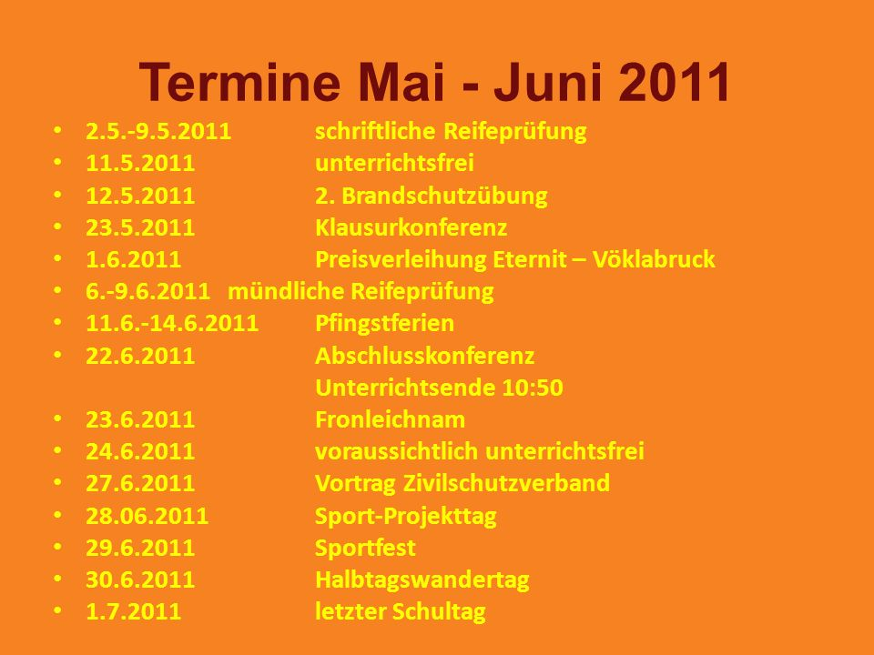 Termine Mai - Juni 2011 2.5.-9.5.2011 schriftliche Reifeprüfung