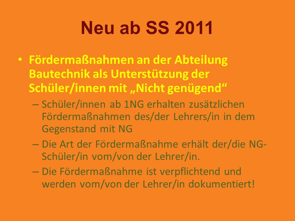 "Neu ab SS 2011 Fördermaßnahmen an der Abteilung Bautechnik als Unterstützung der Schüler/innen mit ""Nicht genügend"