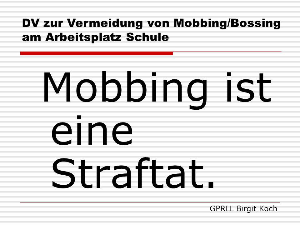 Mobbing ist eine Straftat.