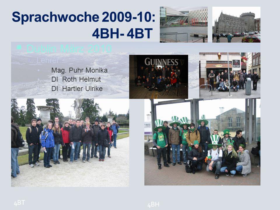 Sprachwoche 2009-10: 4BH- 4BT Dublin März 2010 Lehrer: