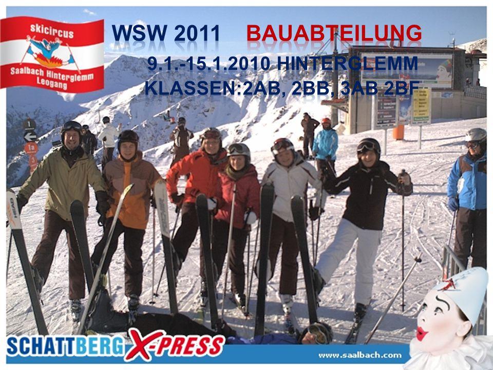 WSW 2011 Bauabteilung. 9. 1. -15. 1. 2010 Hinterglemm