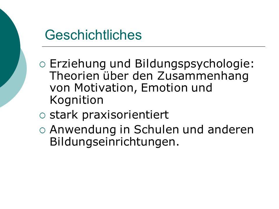 Geschichtliches Erziehung und Bildungspsychologie: Theorien über den Zusammenhang von Motivation, Emotion und Kognition.