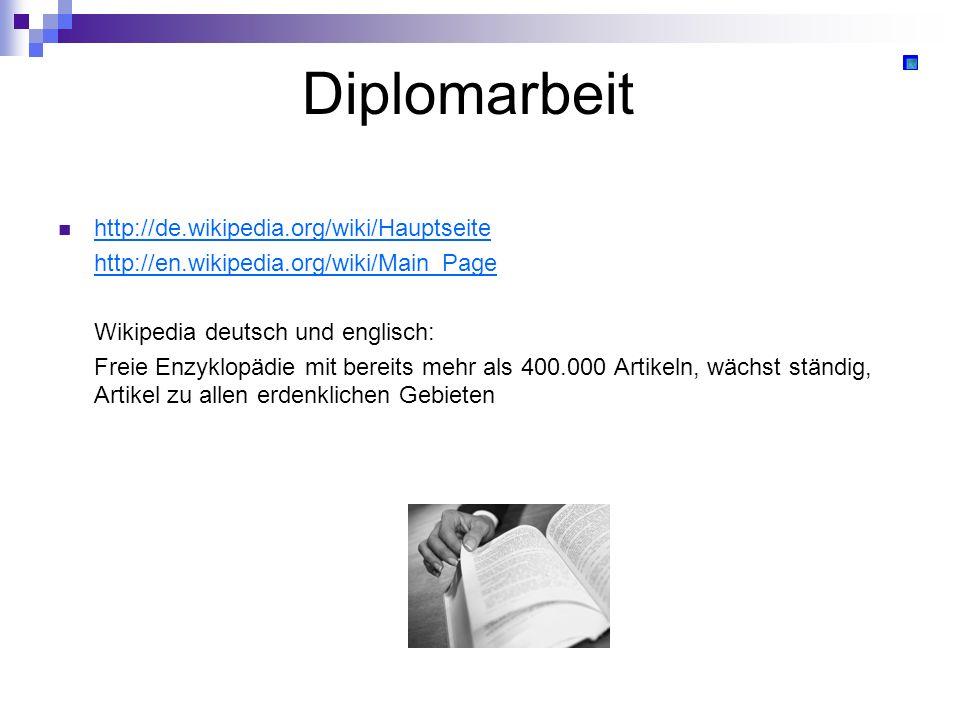 Diplomarbeit http://de.wikipedia.org/wiki/Hauptseite