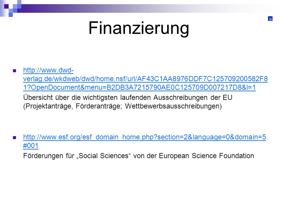 Finanzierung http://www.dwd-verlag.de/wkdweb/dwd/home.nsf/url/AF43C1AA8976DDF7C125709200582F81 OpenDocument&menu=B2DB3A7215790AE0C125709D007217D8&l=1.