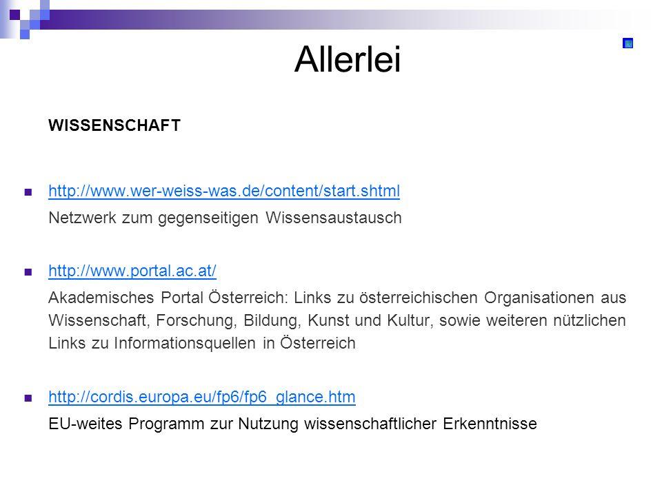 Allerlei WISSENSCHAFT http://www.wer-weiss-was.de/content/start.shtml