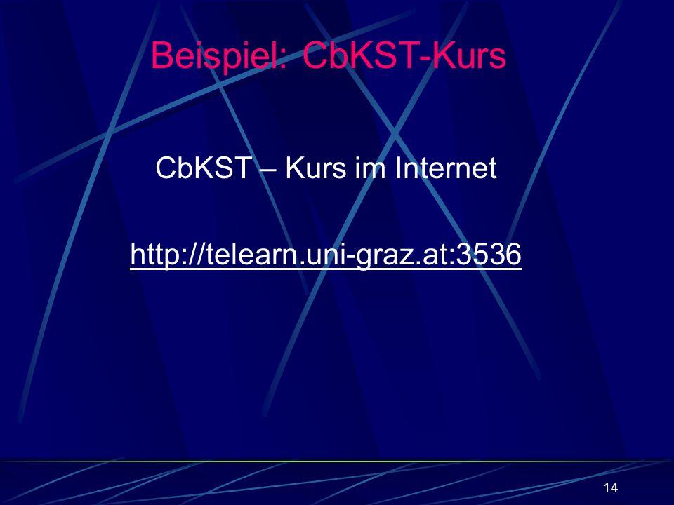 CbKST – Kurs im Internet http://telearn.uni-graz.at:3536