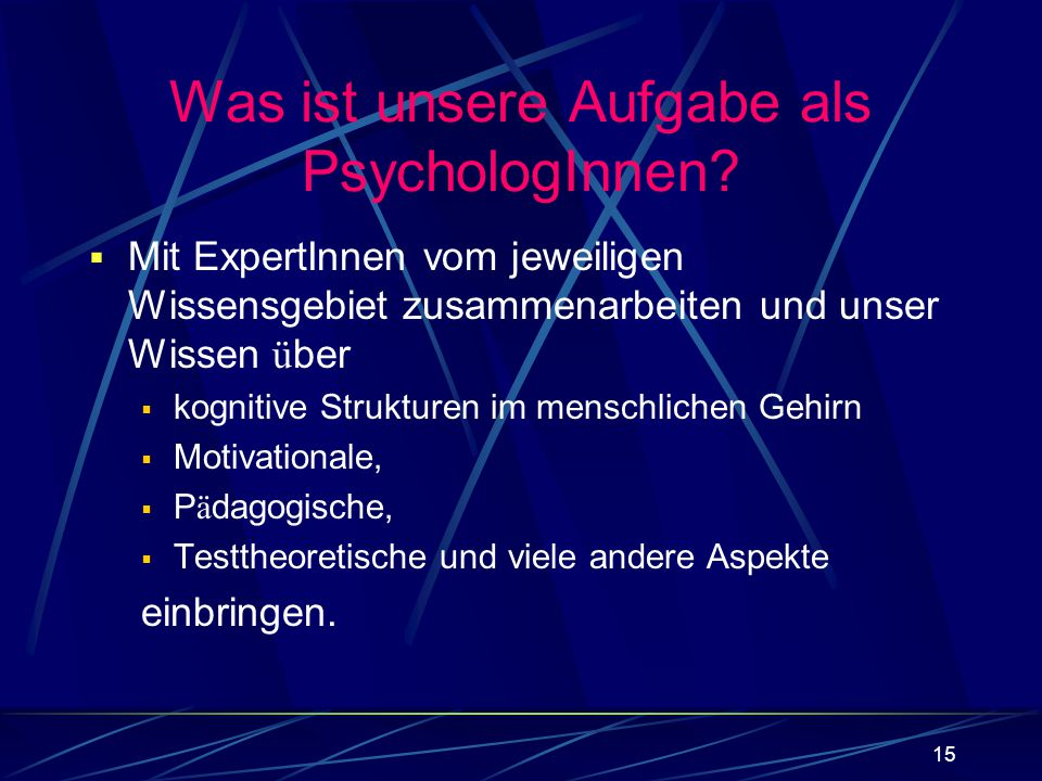 Was ist unsere Aufgabe als PsychologInnen