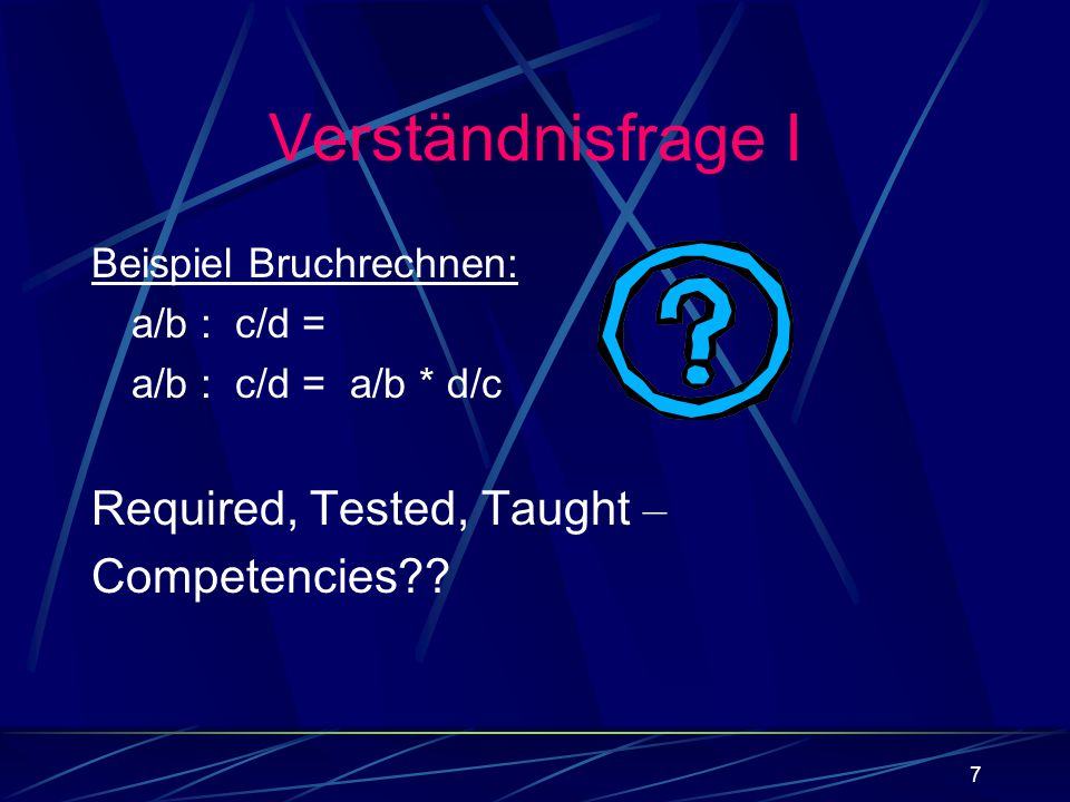 Verständnisfrage I Required, Tested, Taught – Competencies