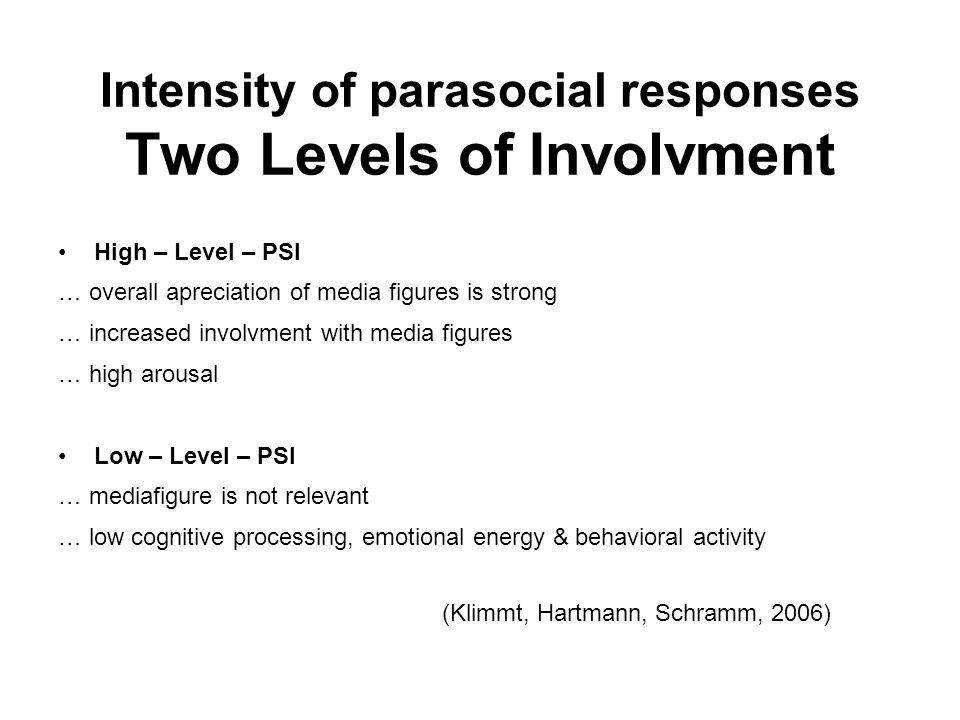 Intensity of parasocial responses Two Levels of Involvment
