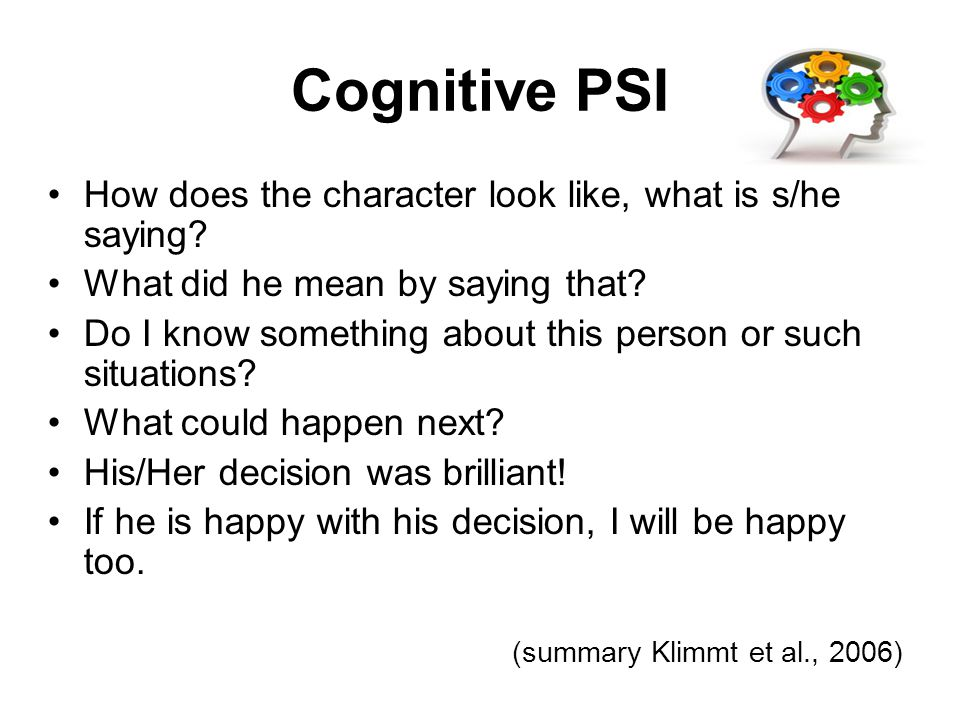 Cognitive PSI How does the character look like, what is s/he saying