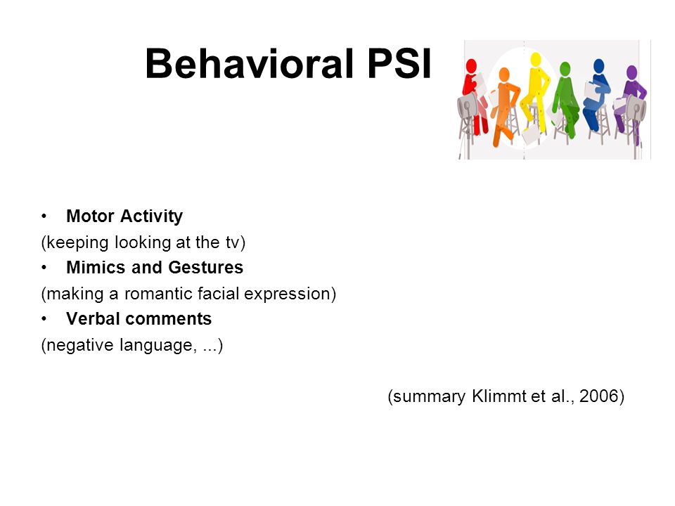 Behavioral PSI Motor Activity (keeping looking at the tv)