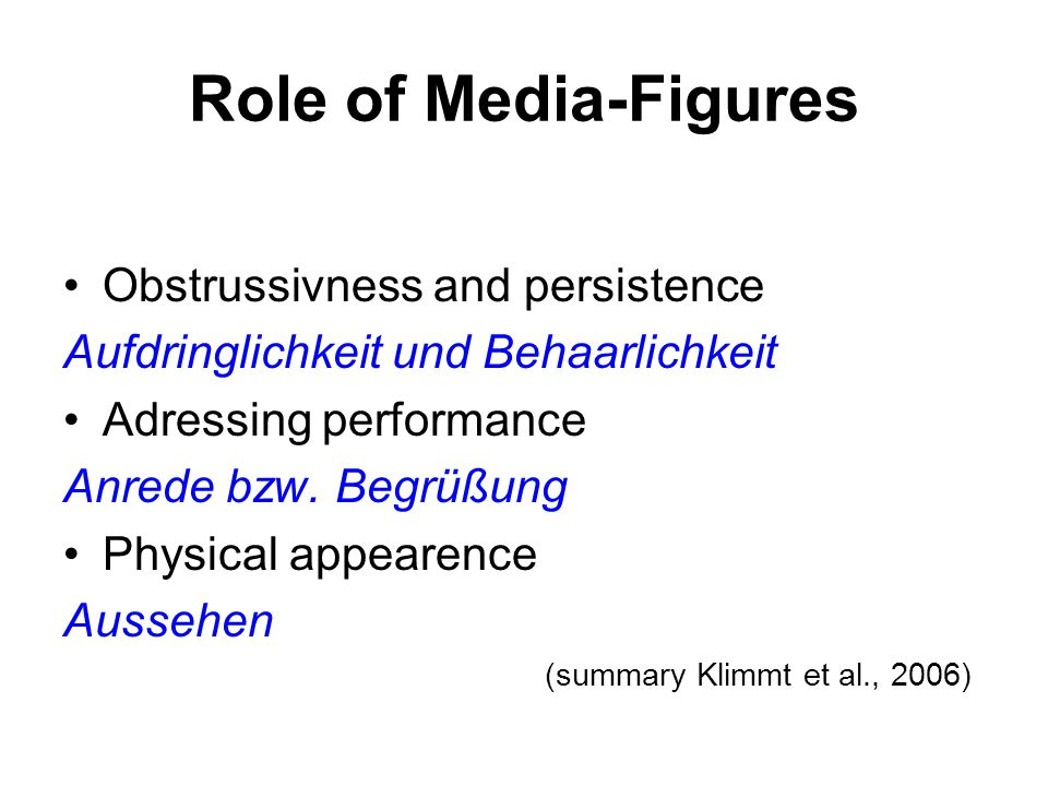 Role of Media-Figures Obstrussivness and persistence