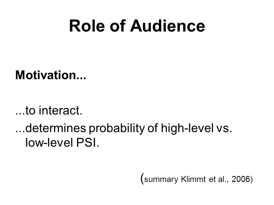 Role of Audience Motivation... ...to interact.