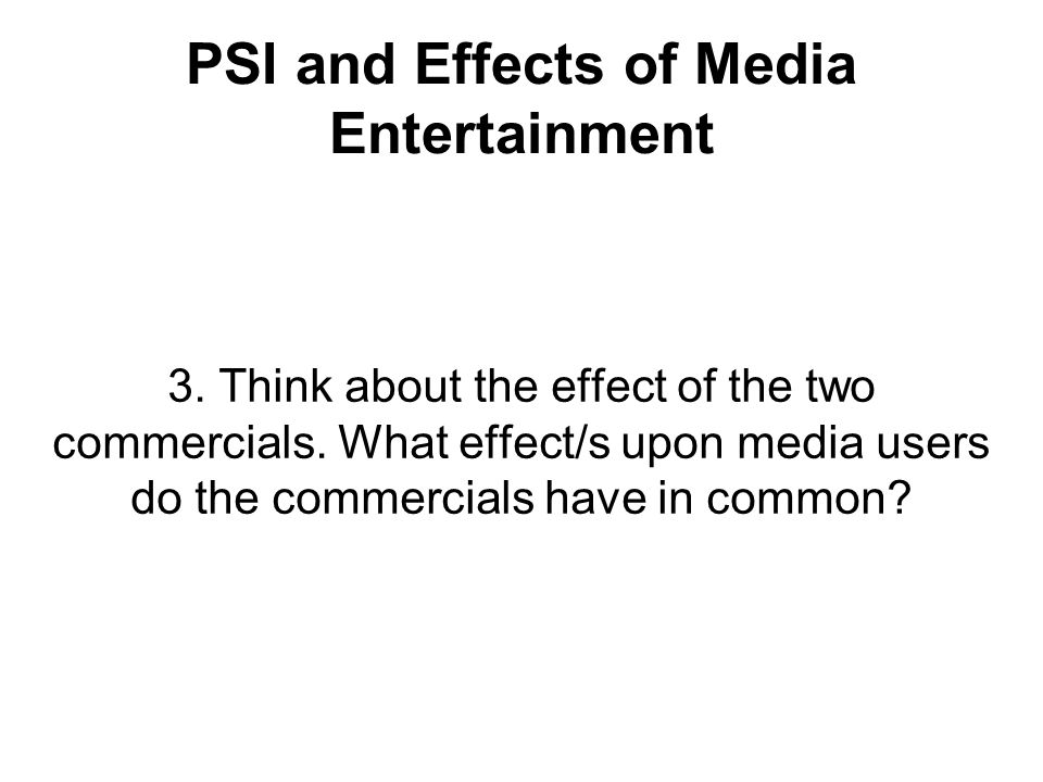 PSI and Effects of Media Entertainment