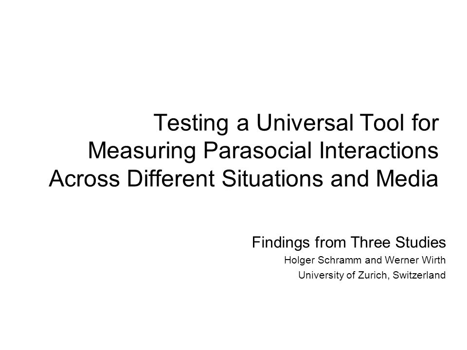 Testing a Universal Tool for Measuring Parasocial Interactions Across Different Situations and Media