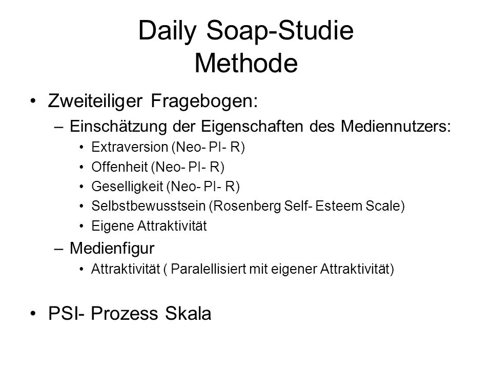 Daily Soap-Studie Methode