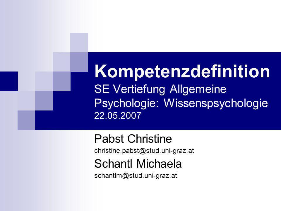 Kompetenzdefinition SE Vertiefung Allgemeine Psychologie: Wissenspsychologie 22.05.2007