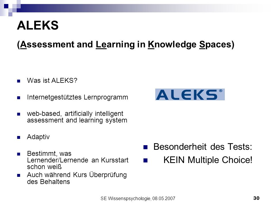 ALEKS (Assessment and Learning in Knowledge Spaces)