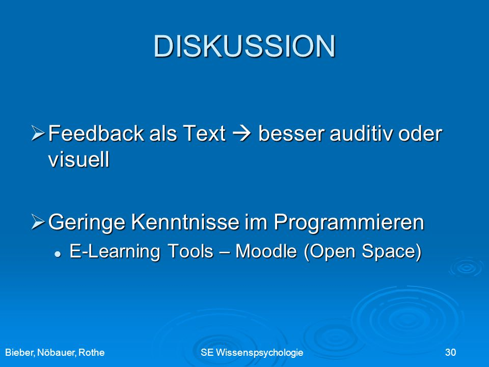 DISKUSSION Feedback als Text  besser auditiv oder visuell