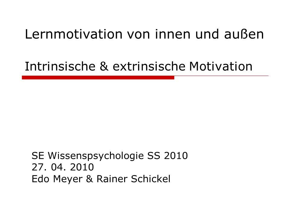 SE Wissenspsychologie SS 2010 27. 04. 2010 Edo Meyer & Rainer Schickel