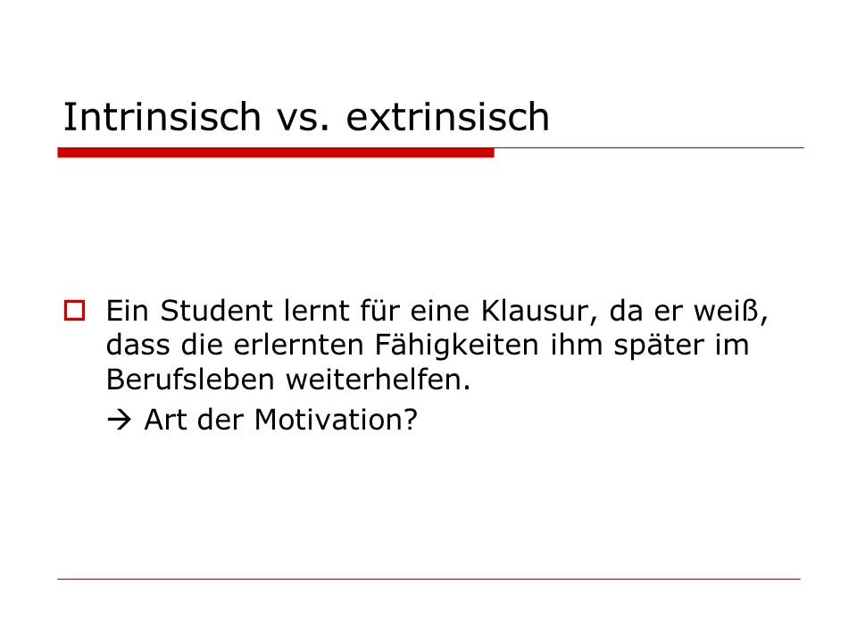Intrinsisch vs. extrinsisch